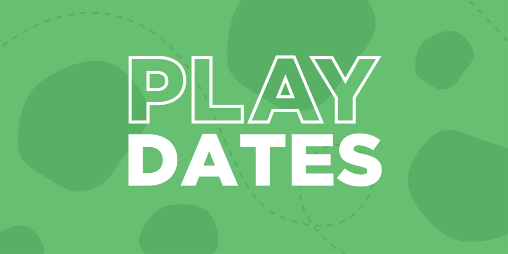 Play Dates – Canceled