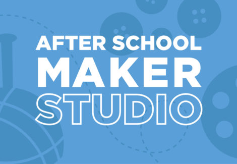 After School in the Maker Studio – Canceled