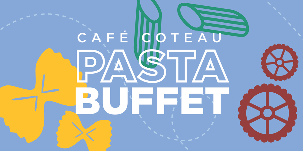 Cafe Coteau's Pasta Buffet days are listed on our website calendar.