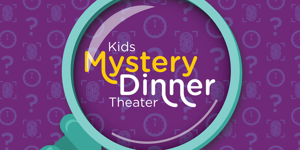 Kids Mystery Dinner Theater – Canceled