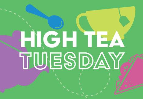 High Tea Tuesday – Canceled