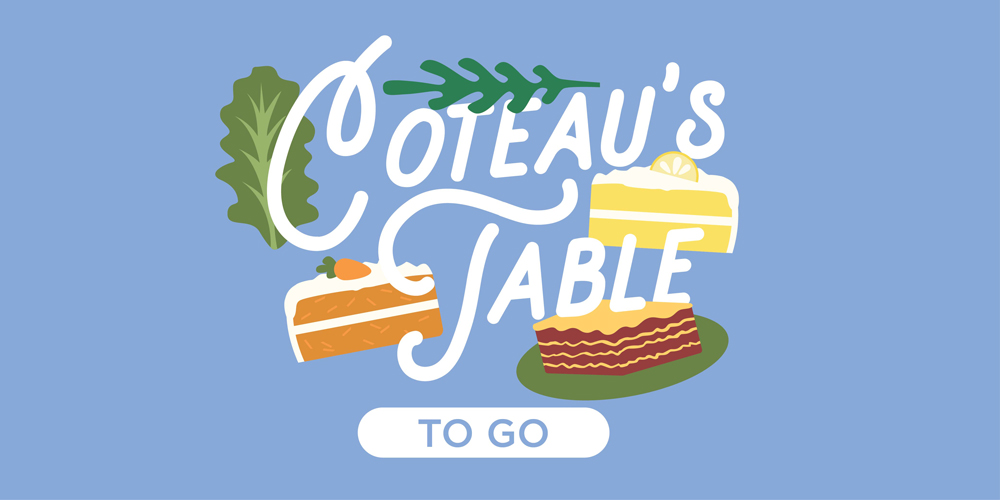 Coteau's Table To Go!